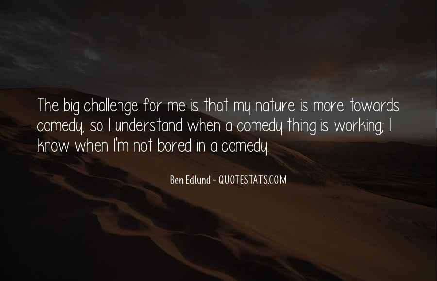 Quotes About A Big Challenge #386686