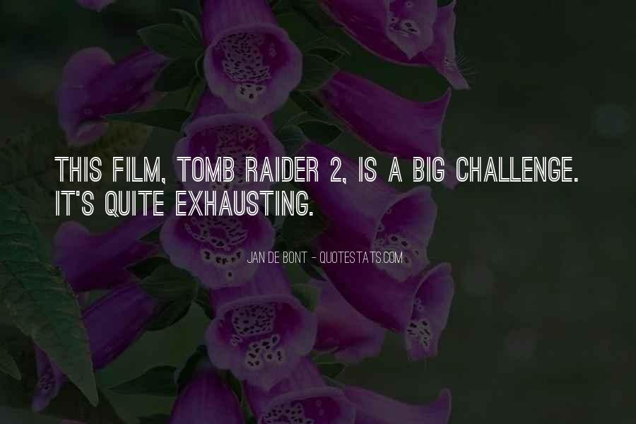 Quotes About A Big Challenge #99410