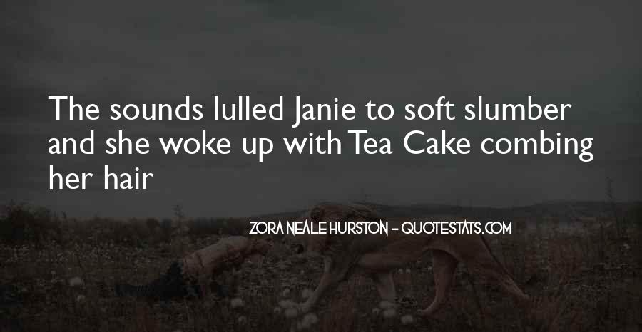 Quotes About Janie And Tea Cake #1502477