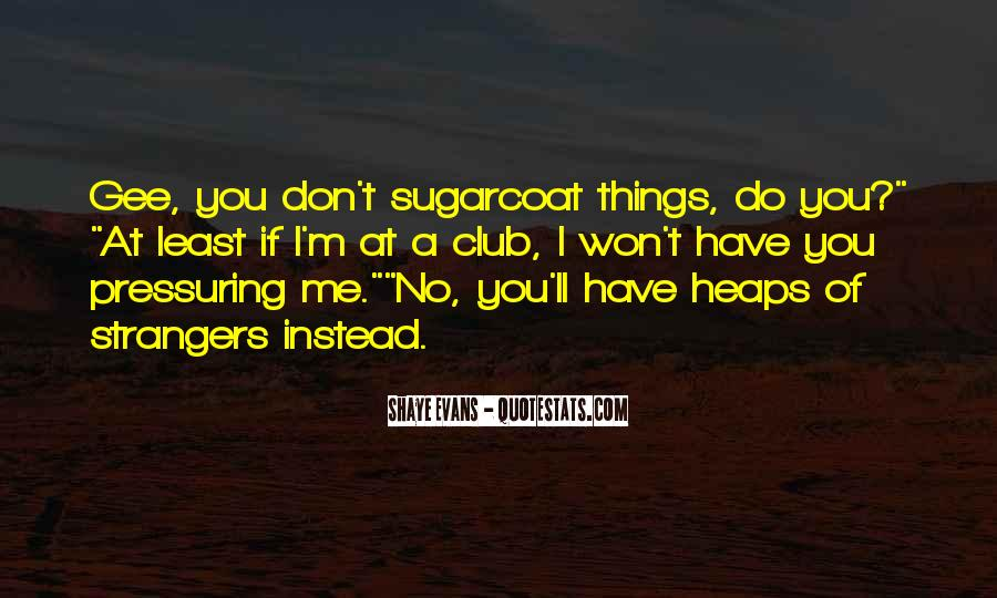 Quotes About Pressuring Someone #986534