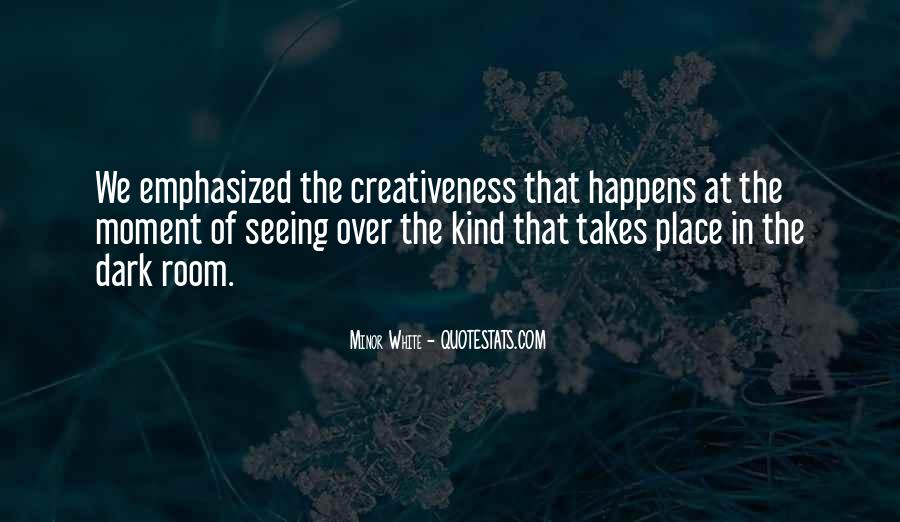 Quotes About Creativeness #1800004