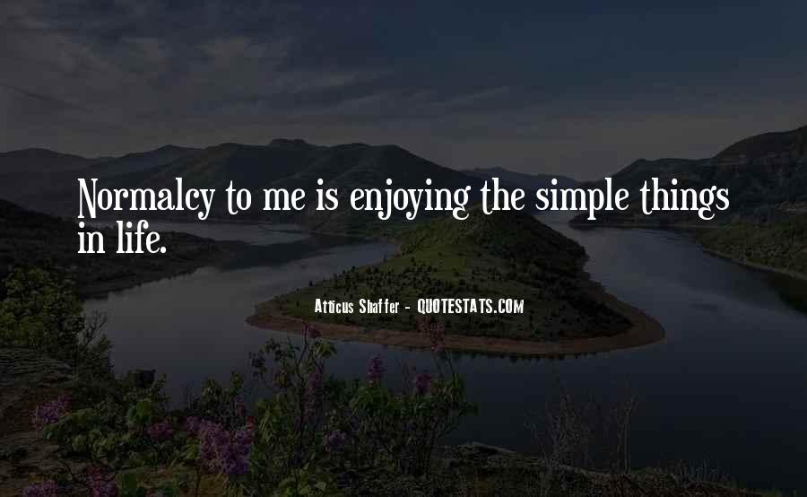 Quotes About Enjoying Simple Things #1617897