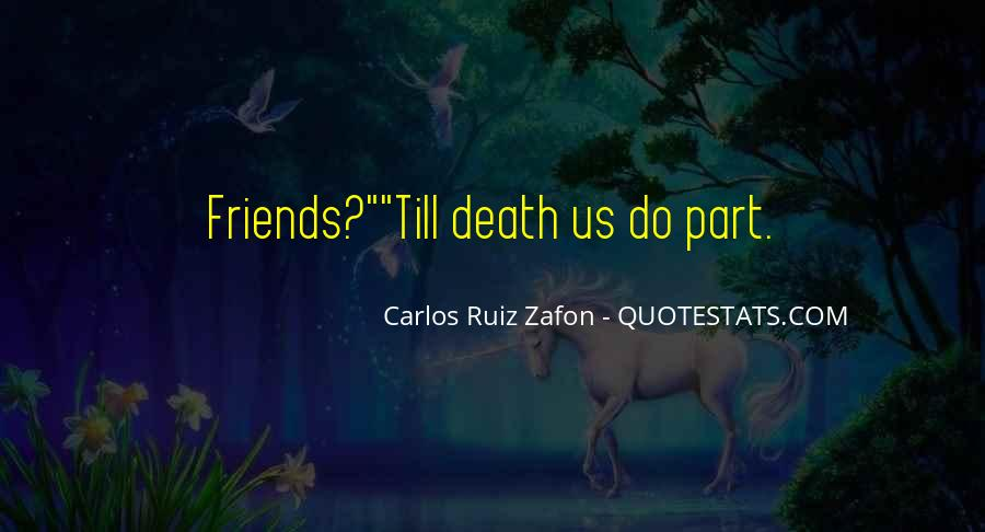 Quotes About Friendship Till Death #1515800