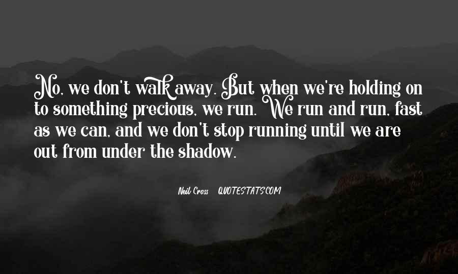 Quotes About Running Before You Can Walk #1131814