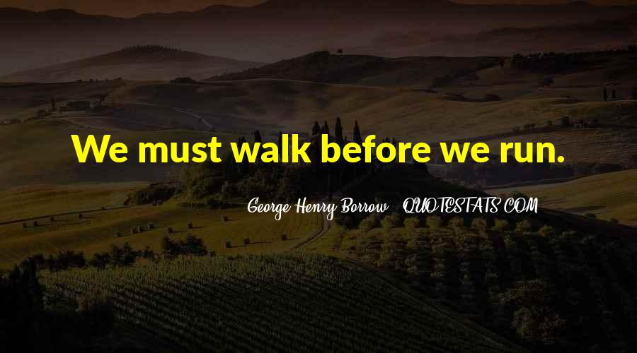 Quotes About Running Before You Can Walk #1185111