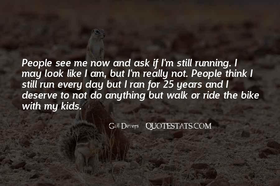 Quotes About Running Before You Can Walk #1470544