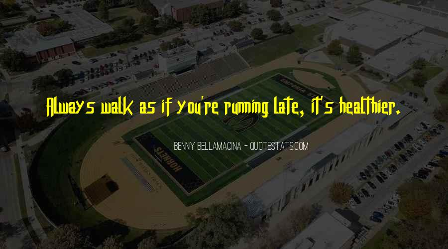 Quotes About Running Before You Can Walk #1607277