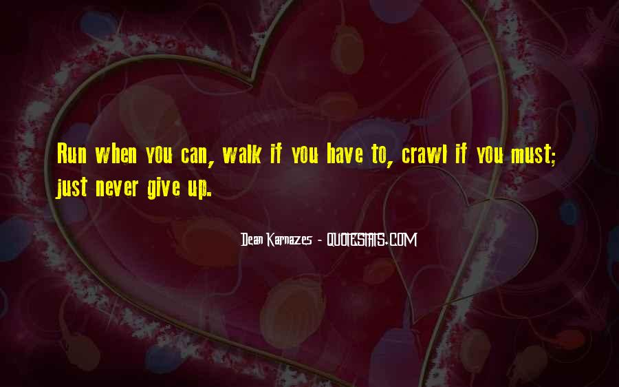 Quotes About Running Before You Can Walk #1717605
