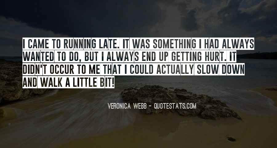 Quotes About Running Before You Can Walk #1833852