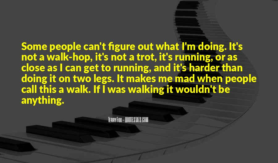 Quotes About Running Before You Can Walk #651865
