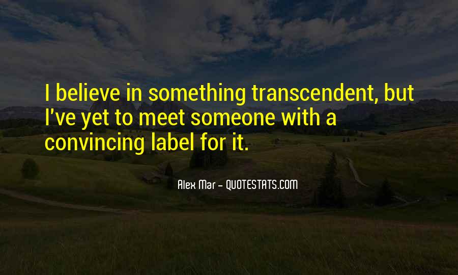 Quotes About Transcendent #533960