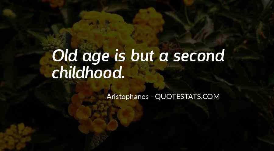 Quotes About Second Childhood #1865368