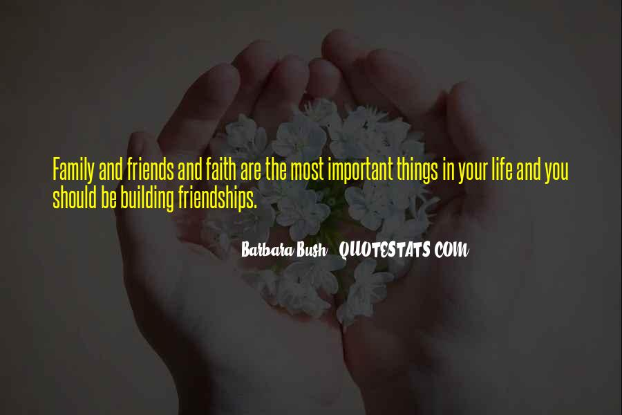 Quotes About Faith Family And Friends #1505994