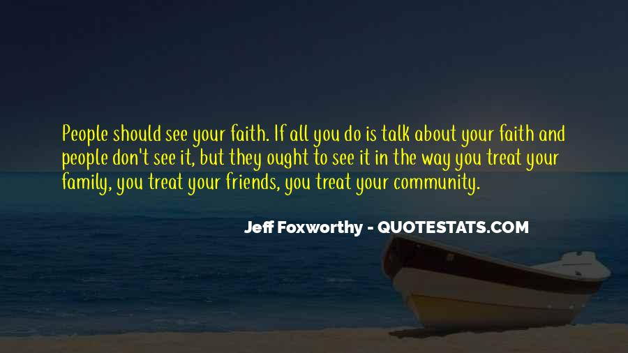 Quotes About Faith Family And Friends #621272