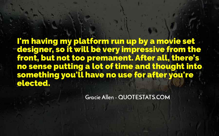 Quotes About No Time For You #309531