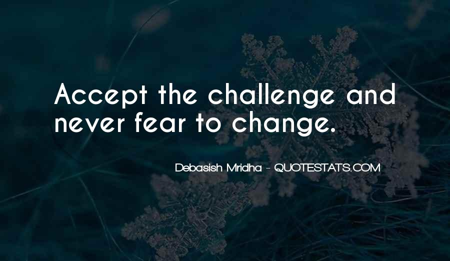 Quotes About Challenges And Fear #1040430