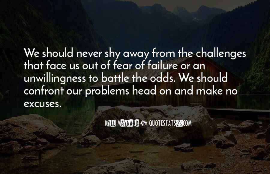 Quotes About Challenges And Fear #1173142