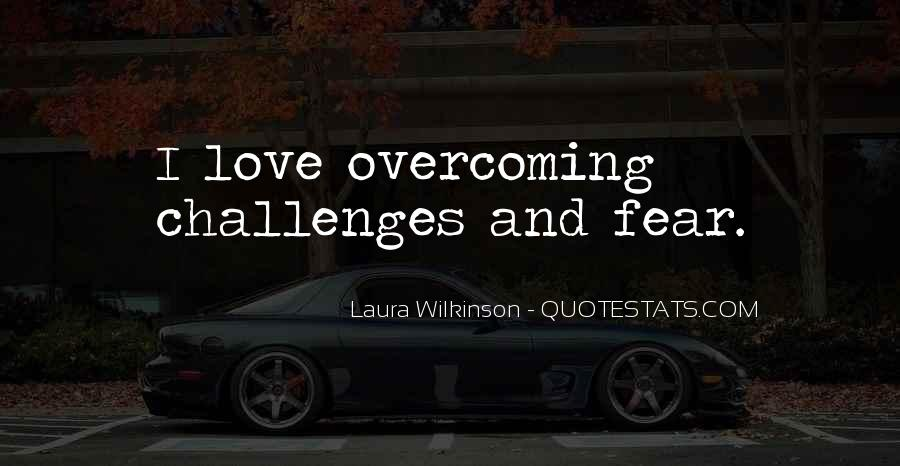 Quotes About Challenges And Fear #1216312