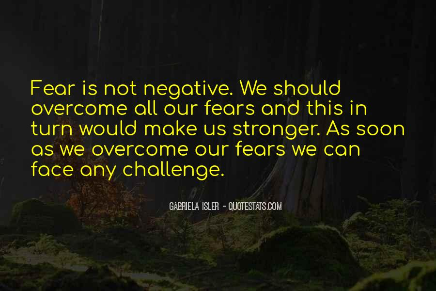 Quotes About Challenges And Fear #468249