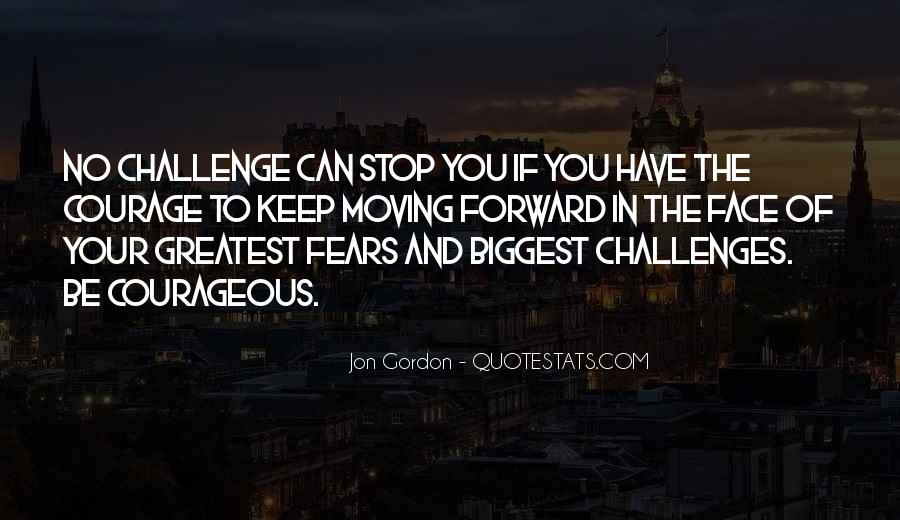 Quotes About Challenges And Fear #539310