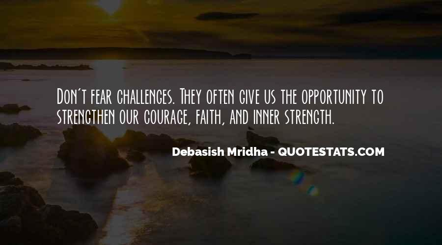 Quotes About Challenges And Fear #593132