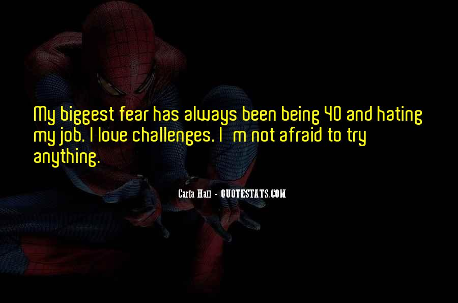 Quotes About Challenges And Fear #6995