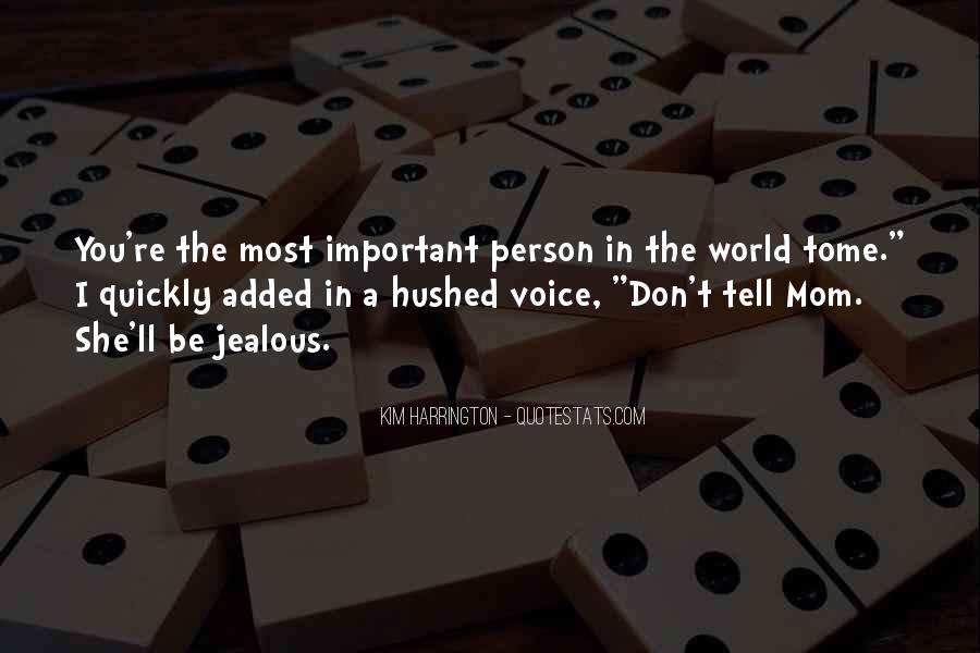 Quotes About The Most Important Person #587221