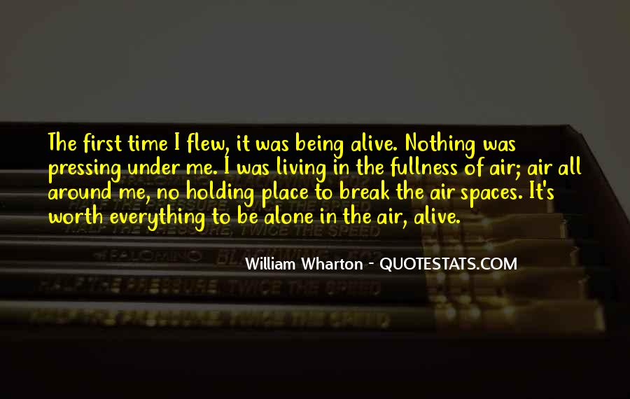 Quotes About Living And Being Alive #1065962