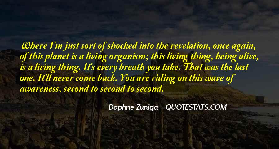 Quotes About Living And Being Alive #1112456