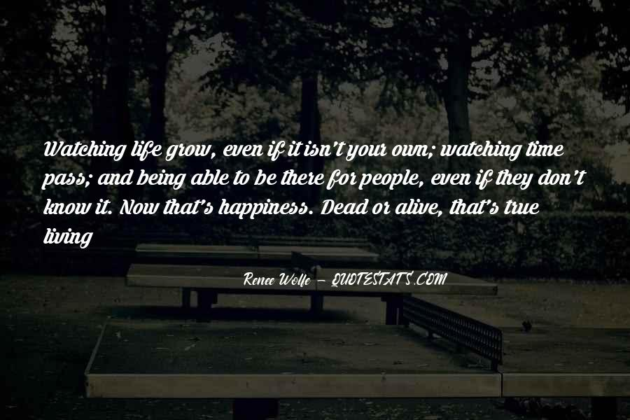 Quotes About Living And Being Alive #1468993