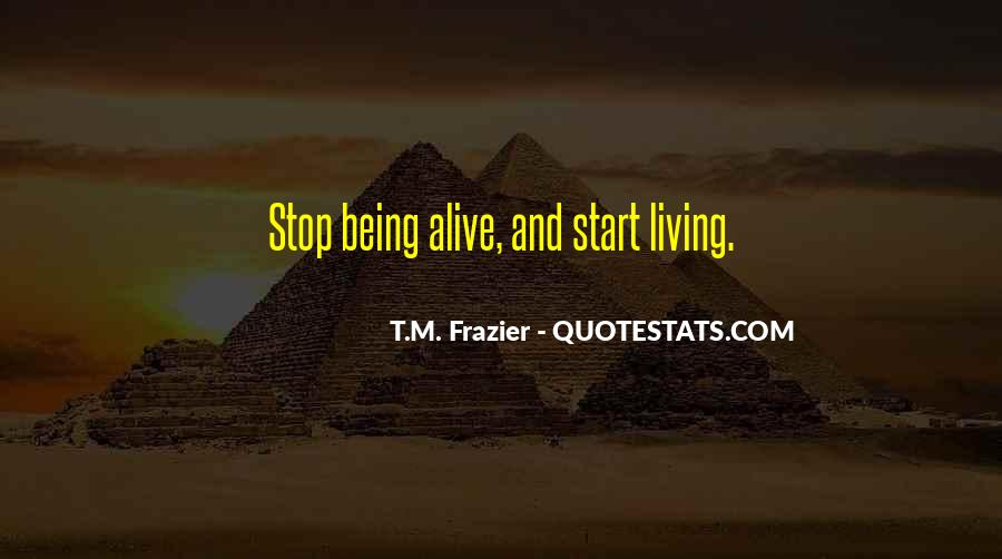 Quotes About Living And Being Alive #187004