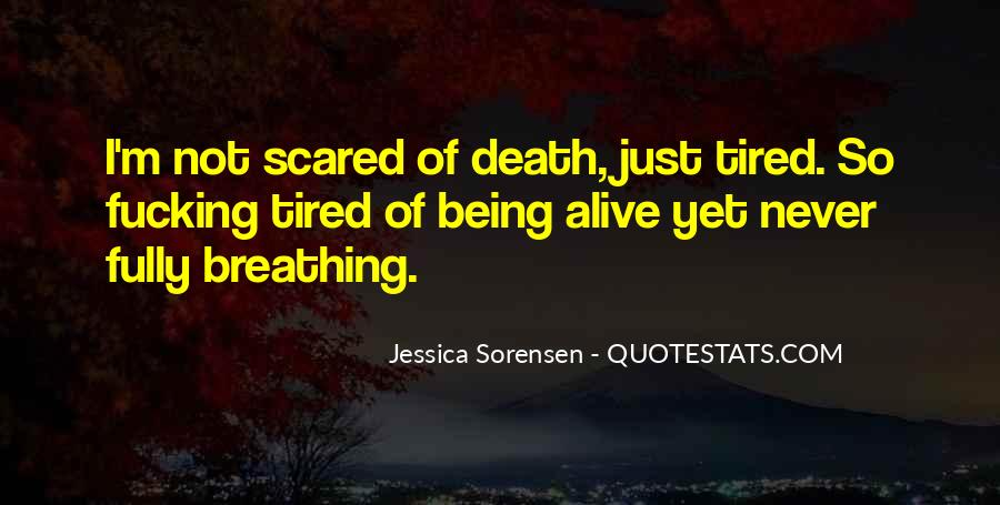 Quotes About Living And Being Alive #190438