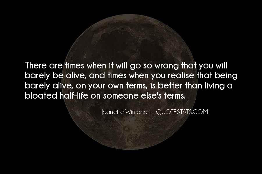 Quotes About Living And Being Alive #325235