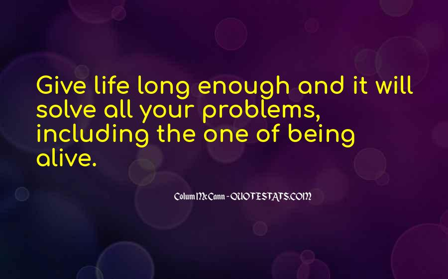 Quotes About Living And Being Alive #810696