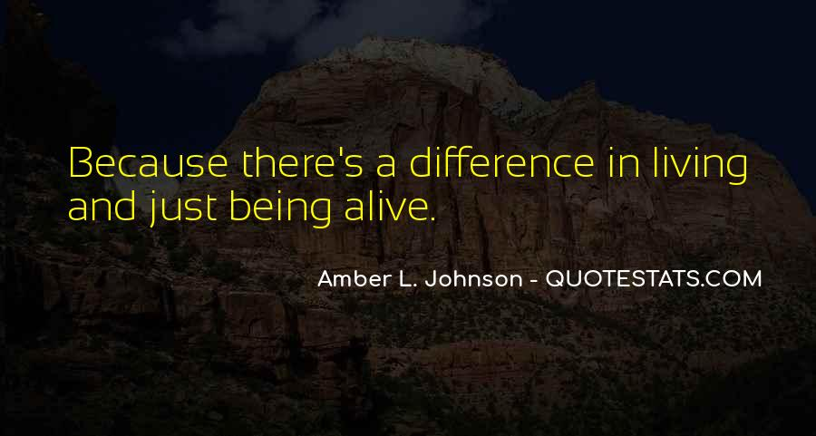 Quotes About Living And Being Alive #836116