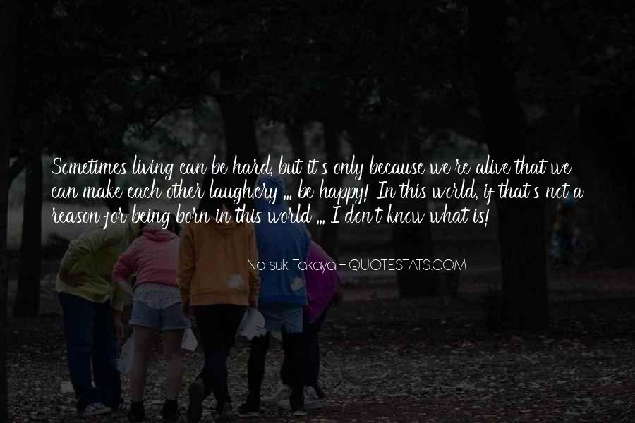 Quotes About Living And Being Alive #870521