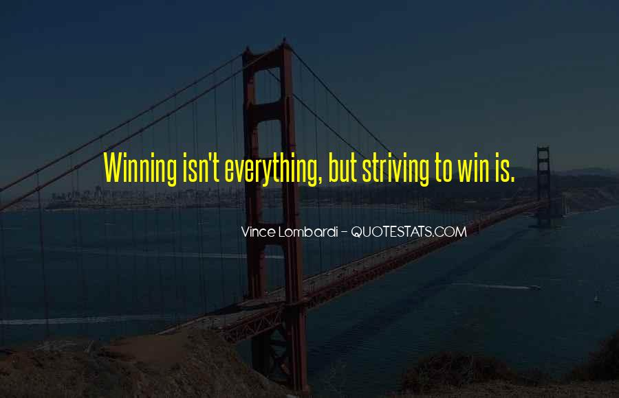 Quotes About Winning Isn't Everything #1029241