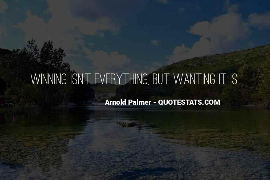 Quotes About Winning Isn't Everything #1314790
