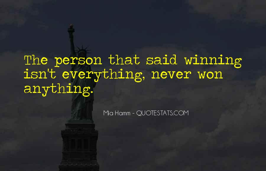 Quotes About Winning Isn't Everything #1661737