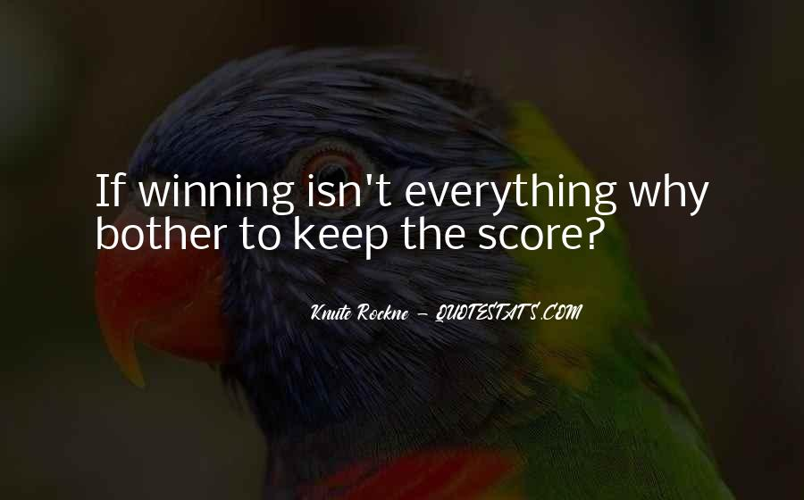 Quotes About Winning Isn't Everything #226460