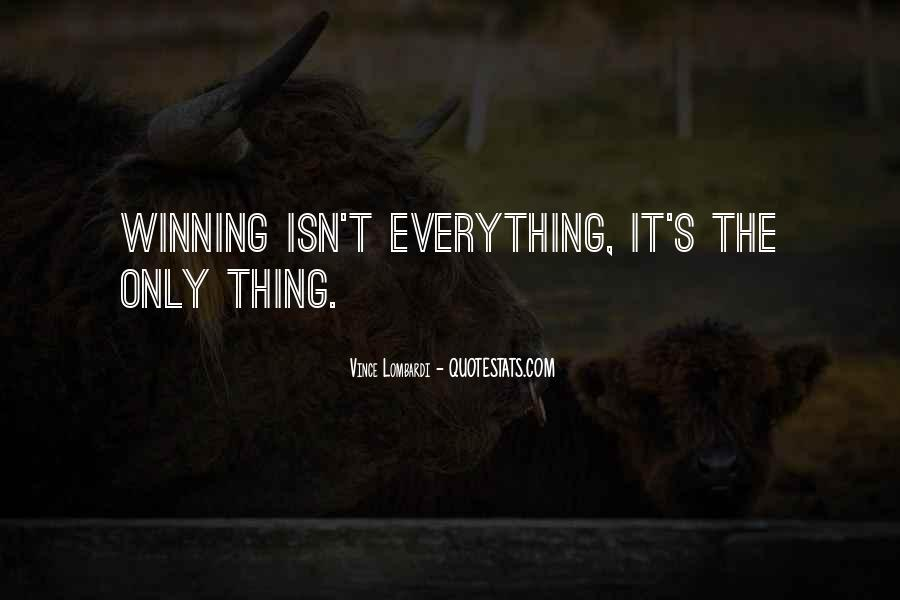 Quotes About Winning Isn't Everything #767828