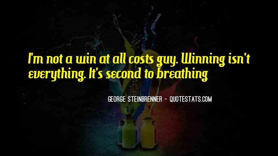 Quotes About Winning Isn't Everything #924159