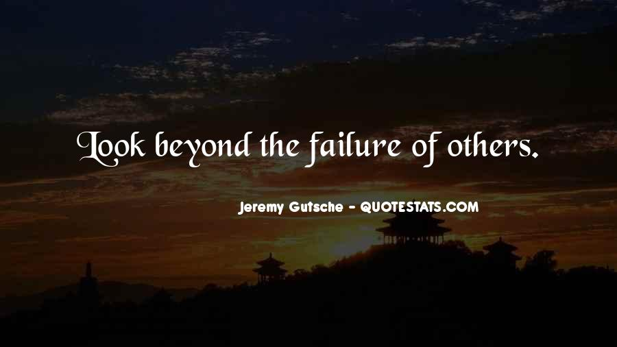 Quotes About Failure Of Others #1081879