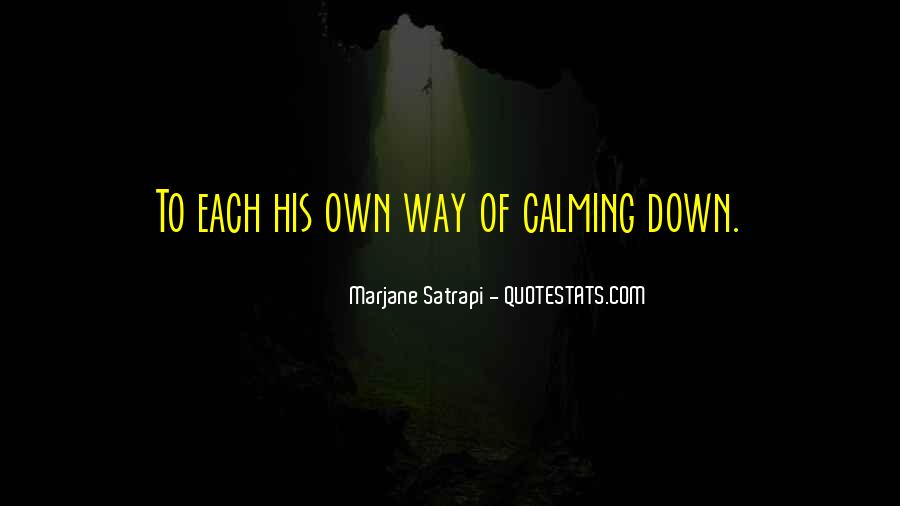 Quotes About Calming Someone #310134