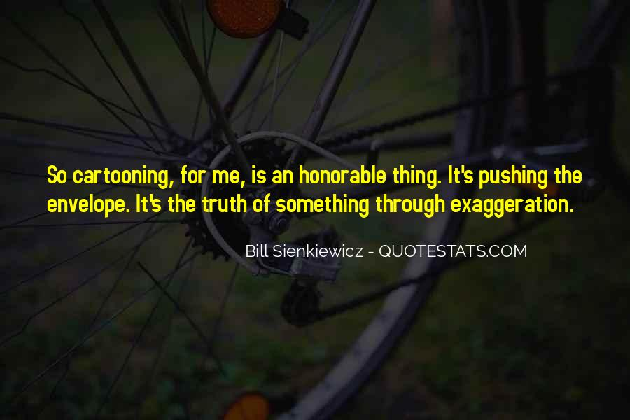 Quotes About Exaggeration #124730