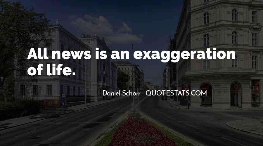 Quotes About Exaggeration #213