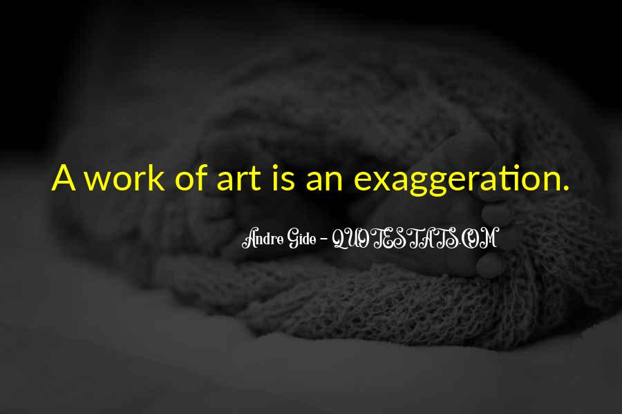 Quotes About Exaggeration #403472