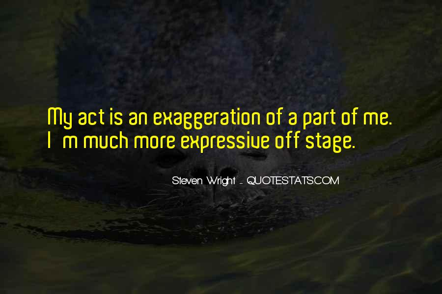 Quotes About Exaggeration #457830