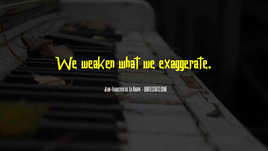 Quotes About Exaggeration #535952