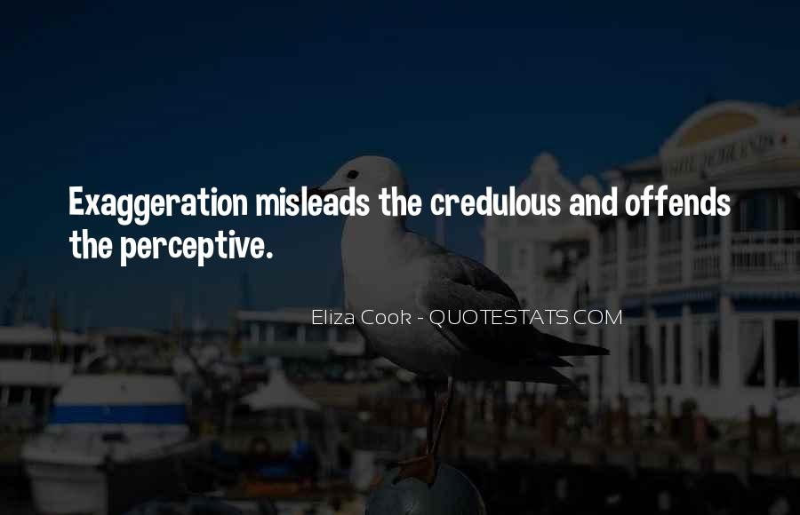 Quotes About Exaggeration #606011